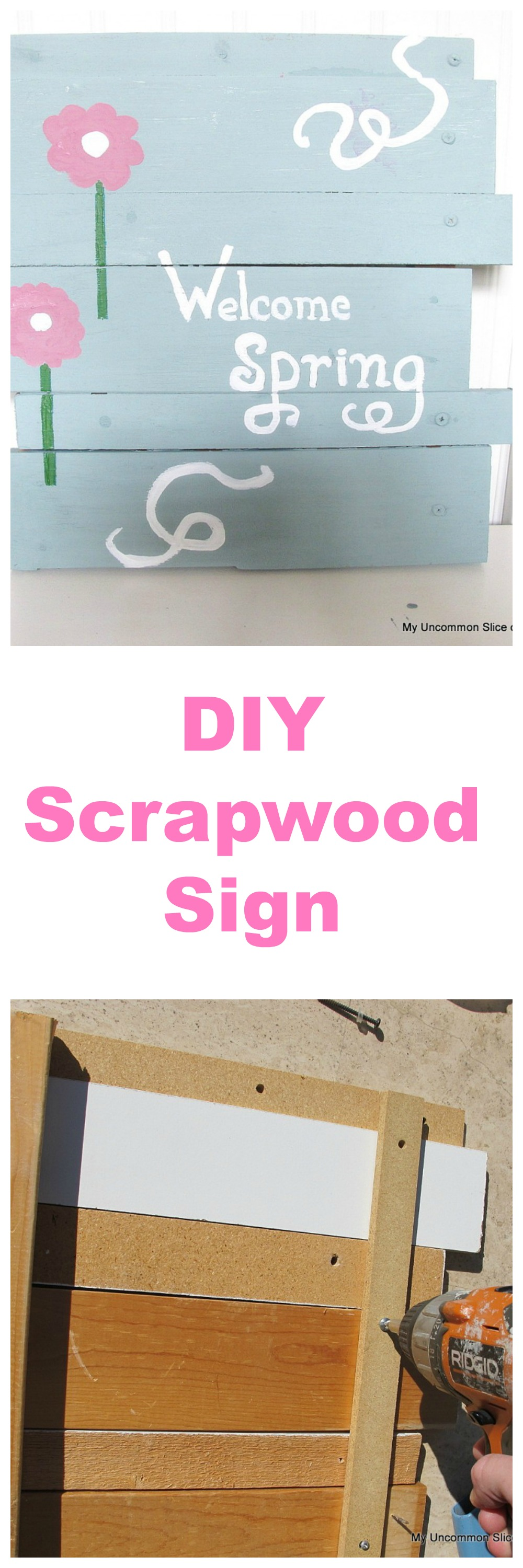 Take Scrapwood, add Paint and you have a welcome Spring Sign!