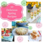 10 Yummy Spring Recipes