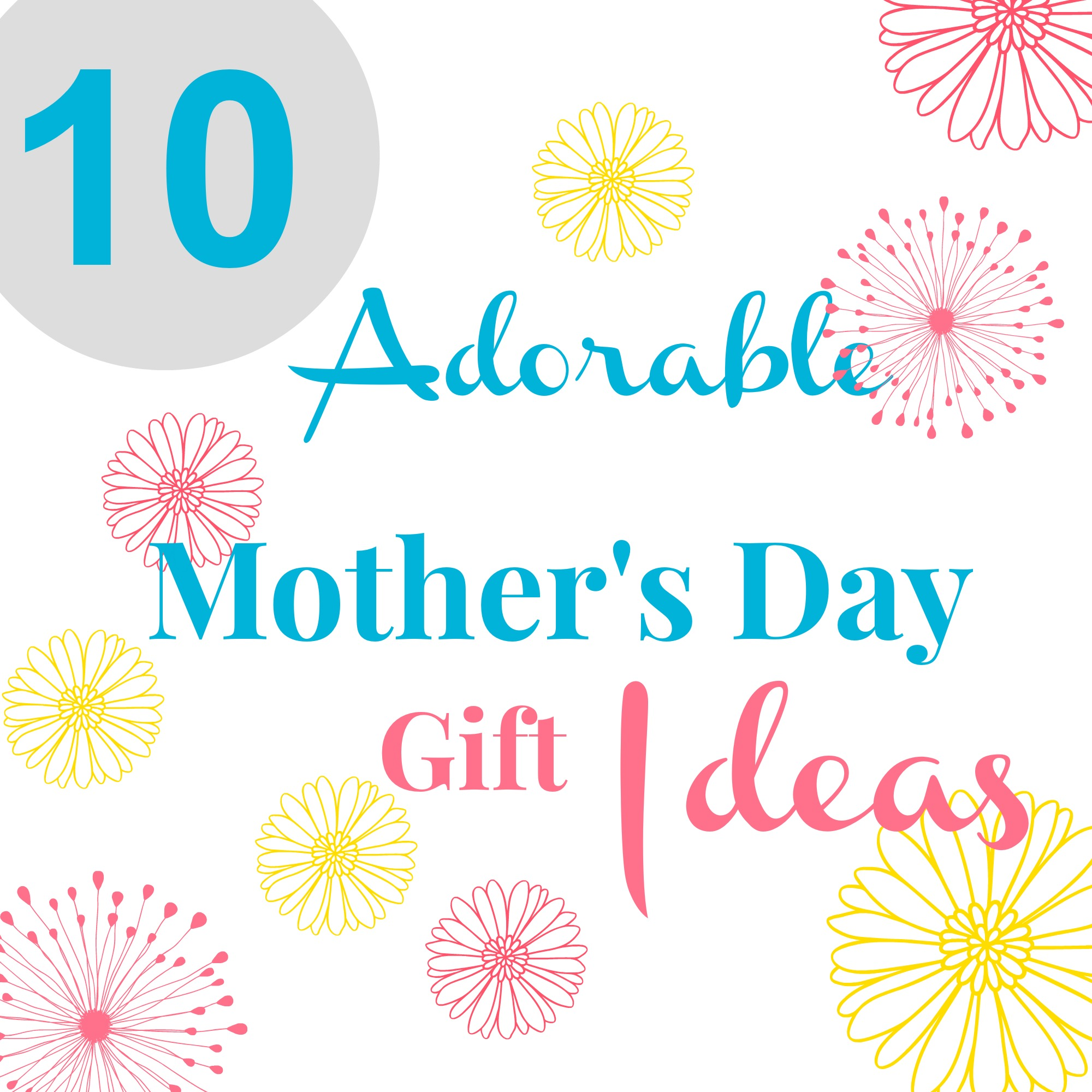 10 Adorable Mother\'s Day Gift Ideas