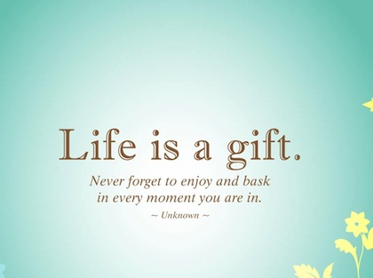 life-is-a-gift-life-picture-quote