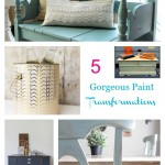5 Gorgeous Paint Transformations