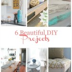 6 Beautiful DIY Projects