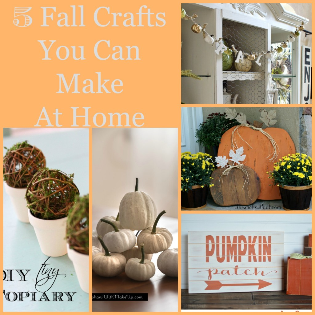 5 Fall Crafts you can make at home