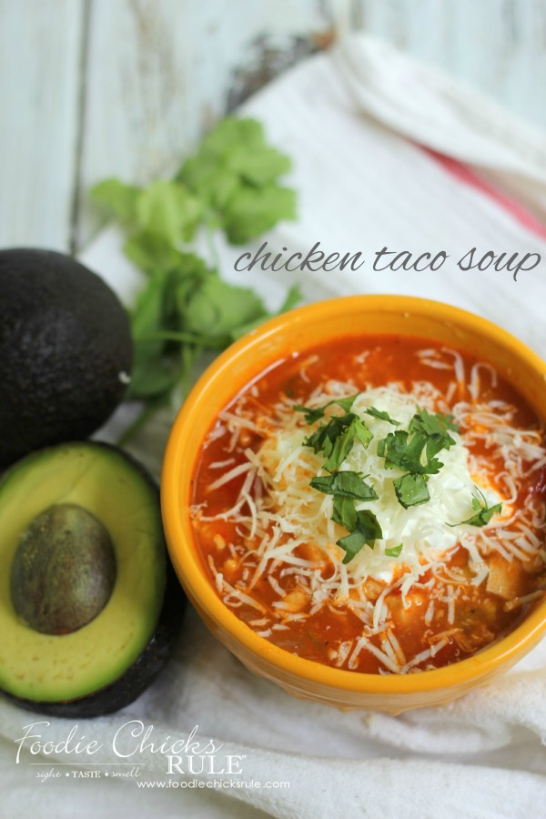 Chicken-Taco-Soup-SO-GOOD-recipe-chickensoup-foodiechicksrule-600x900