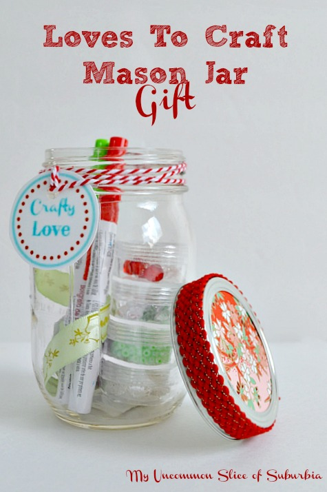 Loves to Craft Mason Jar gift, perfect for that craft lover in your life