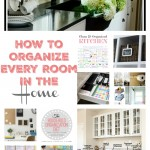 Organization ideas for every room in the home