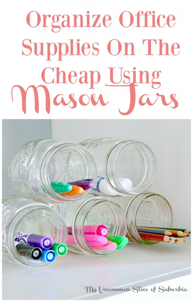 Such a great idea, mason jars to organize all of your office supplies. Just use a glue adhesive to keep them together!