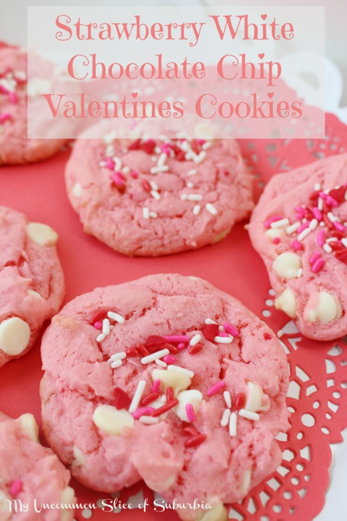 The most delicious Strawberry White Chocolate Chip Valentines Cookies