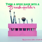 Turn your spice rack into a makeup brush holder