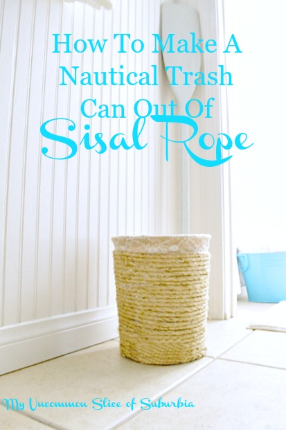 How to make a nautical trash can out of sisal rope and a metal basket