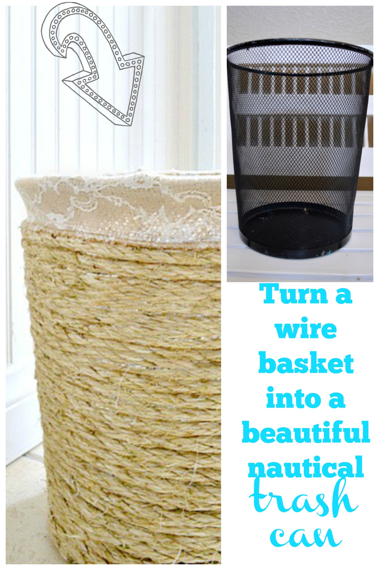 Pottery barn trash can - Step By Step Tutorial On How To Turn A 99 Cent Wire Basket Into A Nautical