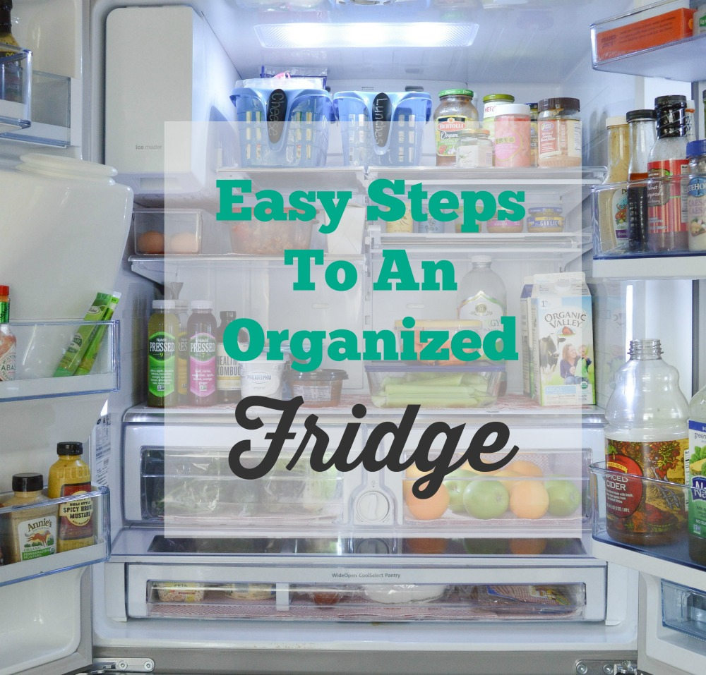 Tips For Organizing Your Refrigerator - My Uncommon Slice of Suburbia