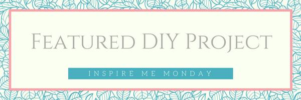 inspire-me-monday-featured-diy-project