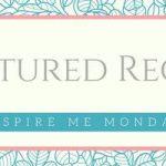 Inspire Me Monday #145