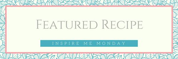 inspire-me-monday-featured-recipe