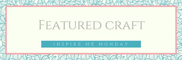 inspire-me-monday-featured-craft