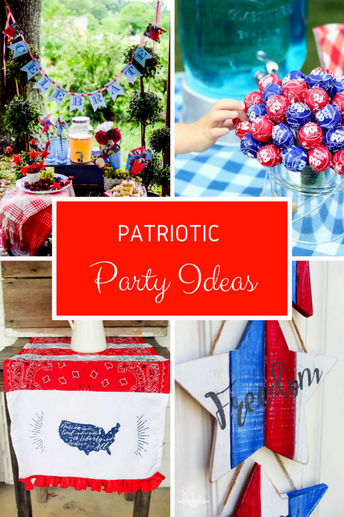 Great ideas to have a fun and Fourth of July - Patriotic Party Ideas